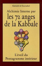 Alchimie interne par les  72 anges de la Kabbale.