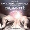 Comment l'activisme quantique peut sauver l'humanité