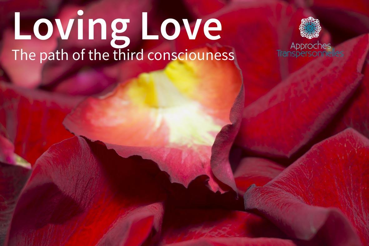 Loving Love, L'Amour devient une Troisième conscience. 16/2/2019